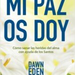 Mi paz os doy – Dawn Eden | Descargar PDF