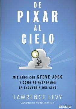 De Pixar al bóveda celeste – Lawrence Levy | Descargar PDF