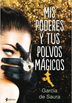 Mis poderes y tus polvos mágicos – García de Saura | Descargar PDF