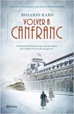 Volver a Canfranc - Rosario Raro | Planeta de Libros