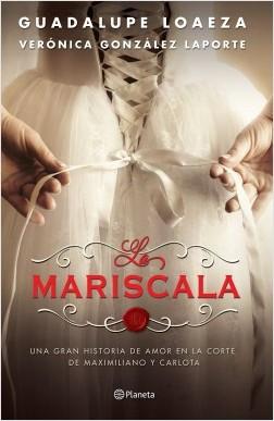 La Mariscala - Guadalupe Loaeza,Verónica González Laporte   Planeta de Libros