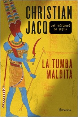 La tumba maldita - Christian Jacq | Planeta de Libros