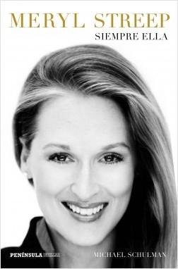 Meryl Streep - Michael Schulman | Planeta de Libros