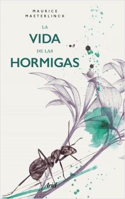 La vida de las hormigas - Maurice Maeterlinck | Planeta de Libros