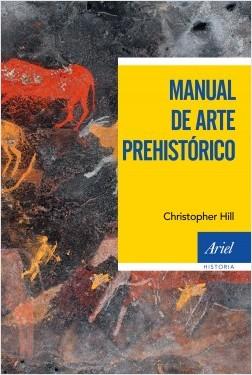 Manual de arte prehistórico - José Luis Sanchidrián | Planeta de Libros