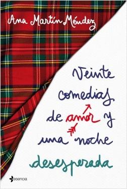 Veinte comedias de amor y una noche desesperada - Ana Martín Méndez | Planeta de Libros