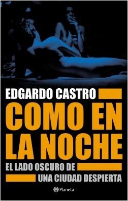 Como en la noche - Edgardo Castro   Planeta de Libros