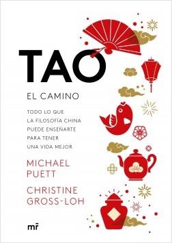 Tao. El camino - Michael Puett,Christine Gross-Loh | Planeta de Libros