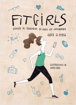 Fit Girls - Lidia A. Costa,Nuria Díaz | Planeta de Libros