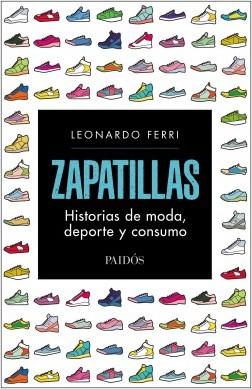 Zapatillas - Leonardo Ferri | Planeta de Libros