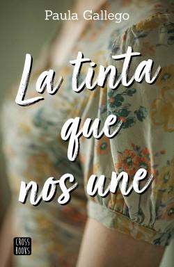 La tinta que nos une - Paula Gallego | Planeta de Libros