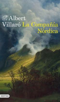 La Compañía Nórdica - Albert Villaró | Planeta de Libros
