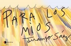 Para los míos - Juanjo Sáez | Planeta de Libros