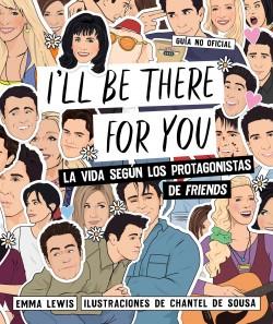 I'll be there for you - Emma Lewis,Chantel de Sousa | Planeta de Libros