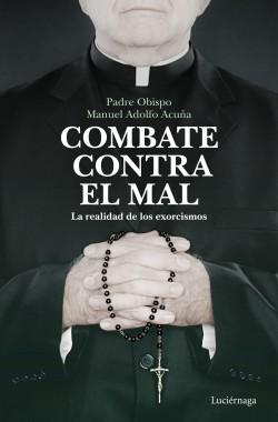 Combate contra el mal - Padre Obispo Manuel Adolfo Acuña | Planeta de Libros