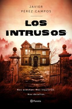 Los Intrusos - Javier Pérez Campos   Planeta de Libros