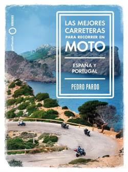 Las mejores carreteras para recorrer en moto - España y Portugal - Pedro Pardo   Planeta de Libros