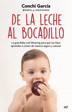 De la leche al bocadillo - Conchi García | Planeta de Libros