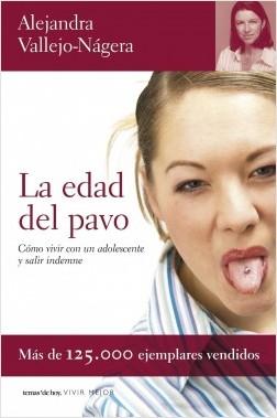 La edad del pavo - Alejandra Vallejo-Nágera   Planeta de Libros
