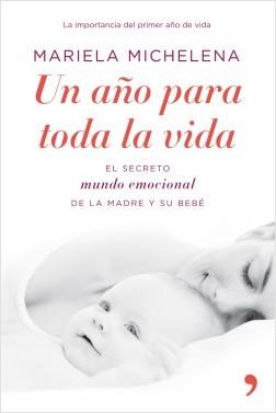 Un año para toda la vida - Mariela Michelena   Planeta de Libros