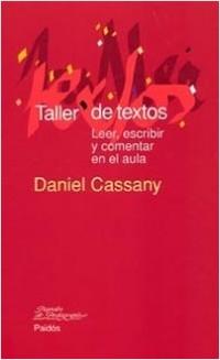 Taller de textos - Daniel Cassany | Planeta de Libros