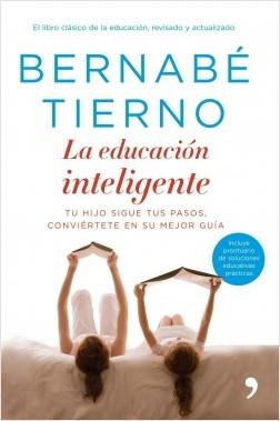 La educación inteligente - Bernabé Tierno | Planeta de Libros
