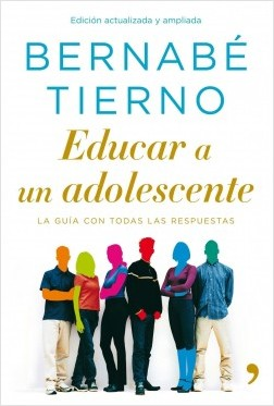 Educar a un adolescente - Bernabé Tierno | Planeta de Libros