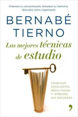Las mejores técnicas de estudio - Bernabé Tierno | Planeta de Libros