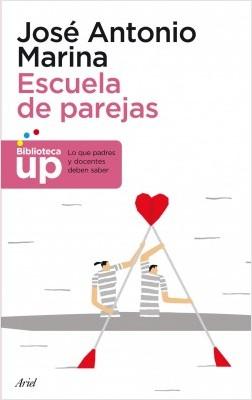 Escuela de parejas - José Antonio Marina | Planeta de Libros