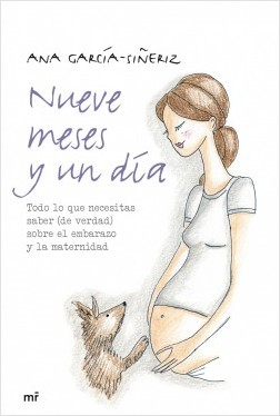 Nueve meses y un día - Ana García-Siñeriz | Planeta de Libros
