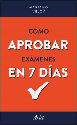 Cómo aprobar exámenes  en 7 días - Mariano Veloy | Planeta de Libros