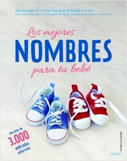 Los mejores nombres para tu bebé - AA. VV. | Planeta de Libros