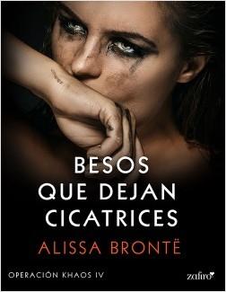 Besos que dejan cicatrices - Alissa Brontë   Planeta de Libros