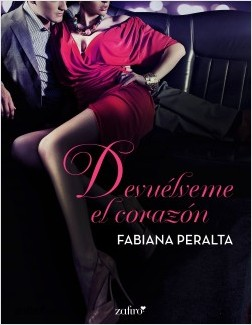 Devuélveme el corazón - Fabiana Peralta | Planeta de Libros