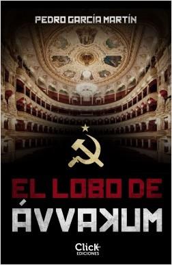 El lobo de ávvakum - Pedro García Martín | Planeta de Libros