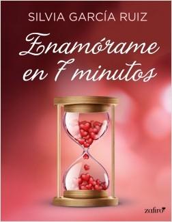 Enamórame en 7 minutos - Silvia García Ruiz   Planeta de Libros