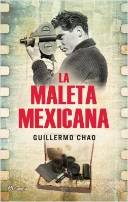 La maleta mexicana - Guillermo Chao   Planeta de Libros