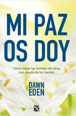 Mi paz os doy - Dawn Eden   Planeta de Libros