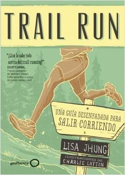 Trail Run - Lisa Jhung | Planeta de Libros