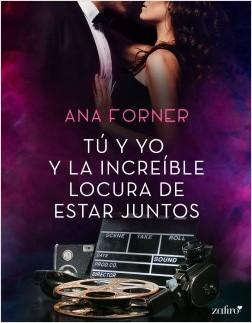 Tú y yo y la increíble locura de estar juntos - Ana Forner   Planeta de Libros