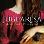 La juglaresa – María López Villarquide | Descargar PDF