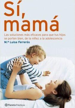 Sí, mamá – María Luisa Ferrerós   Descargar PDF