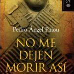 No me dejen sucumbir así – Pedro Aquel Palou | Descargar PDF