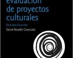 Diseño y evaluación de proyectos culturales – David Roselló | Descargar PDF