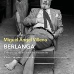 Berlanga. Vida y cine de un creador irreverente – Miguel Espíritu celeste Villena | Descargar PDF