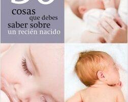 50 cosas que debes entender sobre un recién nacido – Dr. Manuel Silveira. Pediatra | Descargar PDF