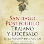Trajano y Decébalo en la Rumanía del siglo XXI – Santiago Posteguillo | Descargar PDF