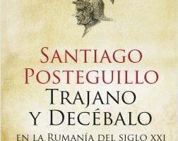 Trajano y Decébalo en la Rumanía del siglo XXI – Santiago Posteguillo   Descargar PDF