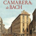 La camarera de Bach – Antonio Gómez Rufo | Descargar PDF