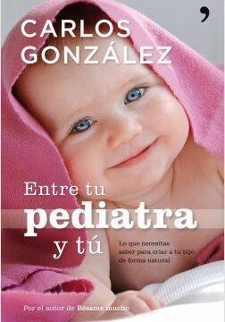 Entre tu pediatra y tú – Carlos González | Descargar PDF
